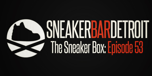 """The Sneaker Box: Episode 53 – """"WTF"""""""